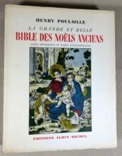 La grande et belle bible des noëls anciens. Noëls régionaux et noëls contemporains. - Couverture - Format classique