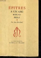 Epitres A Un Ami Bibliophile. - Couverture - Format classique