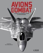 Avions de combat ; les modèles qui ont marqué l'histoire de l'aviation militaire - Couverture - Format classique