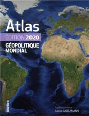 Atlas géopolitique mondial (édition 2020) - Couverture - Format classique