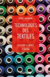 Technologies des textiles ; de la fibre à l'article (4e édition) - Couverture - Format classique