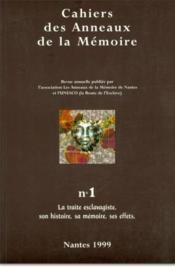 CAHIERS DES ANNEAUX DE LA MEMOIRE T.1 ; la traite esclavagiste, son histoire, sa mémoire, ses effets - Couverture - Format classique