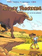 Les nouvelles aventures de Jimmy Tousseul t.6 ; la loi du solitaire - Intérieur - Format classique