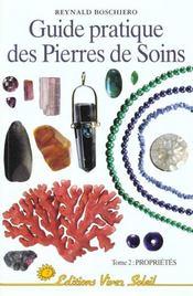 Guide pratique des pierres de soin t.2 proprietes - Intérieur - Format classique