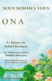 Nous Sommes Tous Ona - Le Retour Du Soleil Christique - Couverture - Format classique