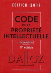 Code de la propriété intellectuelle commenté (édition 2011) - Couverture - Format classique