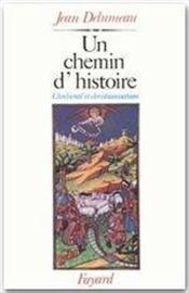 Un chemin d'histoire ; chrétienté et christianisme - Couverture - Format classique
