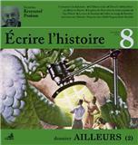 ECRIRE L'HISTOIRE N.8 ; l'ailleurs t.2 - Couverture - Format classique