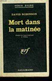 Mort Dans La Matinee. Collection : Serie Noire N° 807 - Couverture - Format classique
