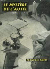 Le Mystere De L'Autel. Bibliotheque Ecclesia N° 69 - Couverture - Format classique
