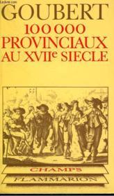 CENT MILLE PROVINCIAUX AU XVIIe SIECLE. BEAUVAIS ET LE BEAUVAISIS DE 1600 A 1730. COLLECTION CHAMP N° 18 - Couverture - Format classique