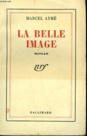 La Belle Image. - Couverture - Format classique
