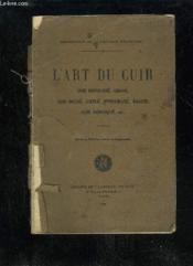 L'Art Du Cuir - Cuir Repousse, Grave, Cuir Incise, Cisele, Pyrograve, Racine, Cuir Mosaique, Etc - Couverture - Format classique