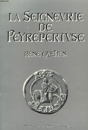 La Seigneurie De Peyrepertuse - Couverture - Format classique