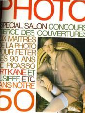 Photo N° 50 - Special Salon Concours: Tierce Des Couvertures - Dix Maitres De La Photo Pour Feter Les 90 Ans De Picasso - Artkane Et J.L. Sieff... - Couverture - Format classique