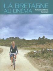 La Bretagne au cinéma - Couverture - Format classique