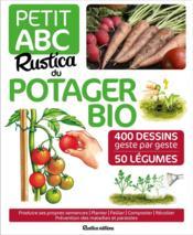 Petit ABC Rustica du potager bio ; 350 dessins geste à geste ; 50 légumes - Couverture - Format classique
