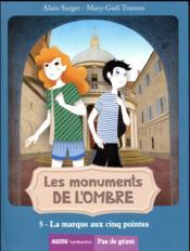 Les Monuments De L'Ombre T.5 ; La Marque Aux Cinq Pointes - Couverture - Format classique