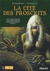 Les chroniques d'Hamalron t.2 ; la cité des proscrits - Couverture - Format classique