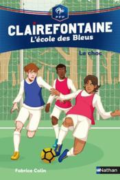 Clairefontaine - l'école des Bleus T.2 ; le choc - Couverture - Format classique