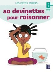 50 devinettes pour raisonner ; 7/9 ans - Couverture - Format classique