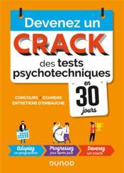 Devenez un crack des tests psychotechniques en 30 jours ; concours, examens, entretiens d'embauche (2e édition) - Couverture - Format classique