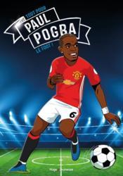 Tous champions ! Paul Pogba : le foot avant tout - Couverture - Format classique