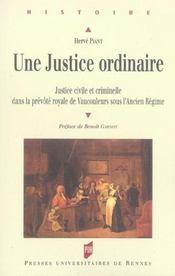Une justice ordinaire justice civile et criminelle dans la prevote royale de vaucouleurs sous l'anci - Intérieur - Format classique