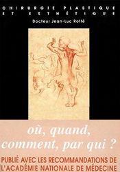 Chirurgie Plastique Et Esthetique ; Ou, Quand, Comment, Par Qui ? - Intérieur - Format classique