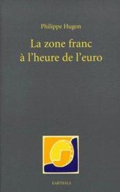 La zone franc à l'heure de l'euro - Couverture - Format classique