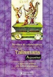Les Talismans - Aujourd'Hui - Captez Et Utilisez Les Forces Planetaires - Couverture - Format classique