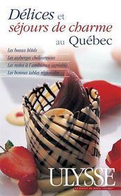 Délices et séjours de charme au québec (édition 2006) - Intérieur - Format classique