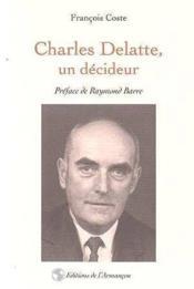 Charles delatte, un decideur - Couverture - Format classique