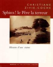 Sphinx ! Pere La Terreur : Histoire D'Une Statue - Couverture - Format classique