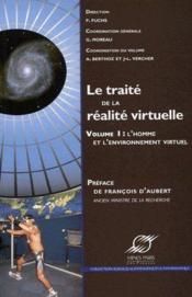 Le traité de la réalité virtuelle t.1 ; l'homme et l'environnement virtuel (3e édition) - Couverture - Format classique