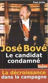 José bové ; le candidat condamné - Intérieur - Format classique