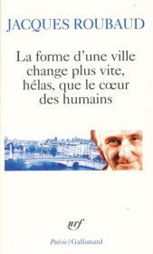 La forme d'une ville change plus vite, helas, que le coeur des humains - cent cinquante poemes (1991 - Couverture - Format classique