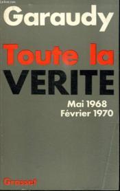 Toute La Verite.Mai 1968 .Fevrier 1970. - Couverture - Format classique