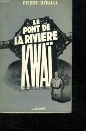 Le Pont De La Riviere Kwai. - Couverture - Format classique