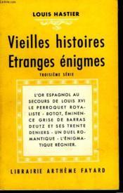 Vieilles Histoires Et Etranges Enigmes. Troisieme Serie. - Couverture - Format classique