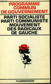 Programme Commun De Gouvernement. Parti Socialiste Parti Communiste Mouvement Des Radicaux De Gauche. - Couverture - Format classique