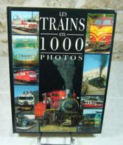Les trains en mille photos. - Couverture - Format classique