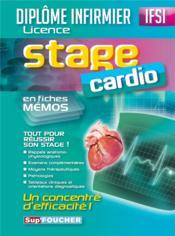 Sup'Foucher ; Stage Cardio ; Diplôme Infirmier Licence ; Ifsi ; En Fiches Mémos ; Tout Pour Réussier Son Stage ! - Couverture - Format classique