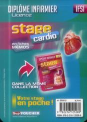 Sup'Foucher ; Stage Cardio ; Diplôme Infirmier Licence ; Ifsi ; En Fiches Mémos ; Tout Pour Réussier Son Stage ! - 4ème de couverture - Format classique