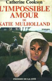 L'Impossible Amour De Katie Mulholland - Couverture - Format classique