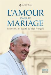 MAGNIFICAT HORS-SERIE ; l'amour dans le mariage ; en couple, à l'écoute du pape François - Couverture - Format classique