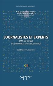 Journalistes et experts ; dans le monde de l'information aujourd'hui - Couverture - Format classique