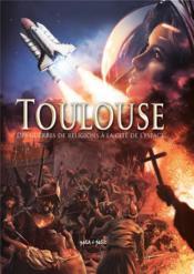 Toulouse T.2 ; des guerres de religion à la cité de l'espace - Couverture - Format classique