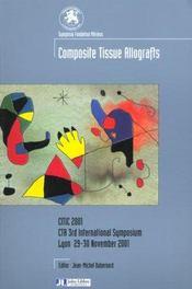 Composite Tissue Allografts. Citic 2001.Cta 3rd International Symposium - Intérieur - Format classique