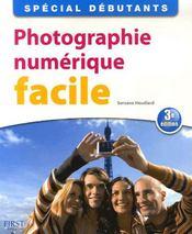 Photographie numerique facile (3e edition) - Intérieur - Format classique